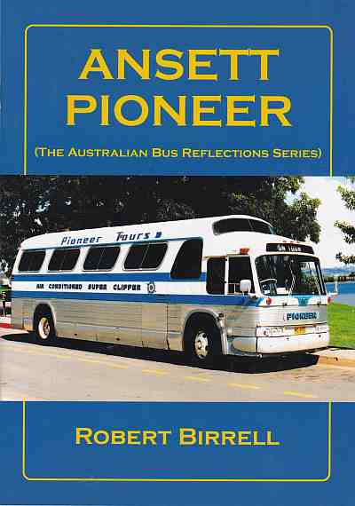 Ansett Pioneer The Australian Bus Reflectiob Series -Robert Birr
